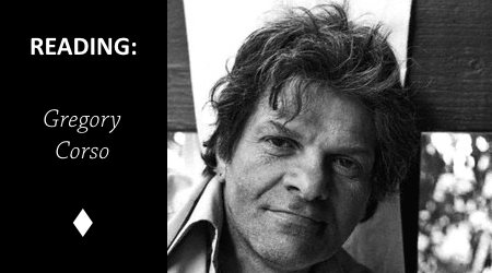 Reading: I am 25 by Gregory Corso