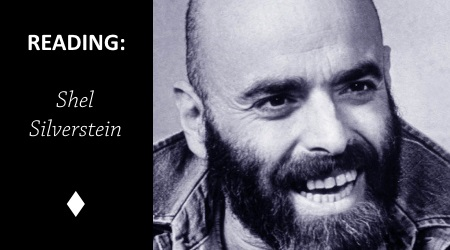 Reading: Where The Sidewalk Ends by Shel Silverstein