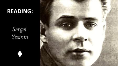 Reading: Sergei Yesenin – TheBitch